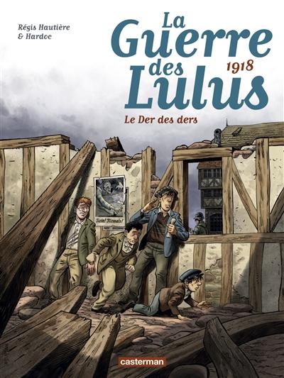 Le der des ders : 1918 / scénario, Régis Hautière | Hautière, Régis. Auteur