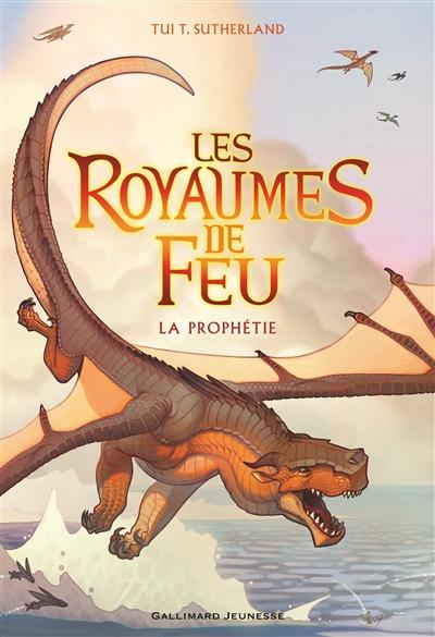 Les royaumes de feu. 1, La prophétie / Tui T. Sutherland | Sutherland, T.T. (1978-....). Auteur
