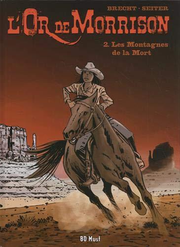 L'or de Morrison. Vol. 2. Les montagnes de la mort