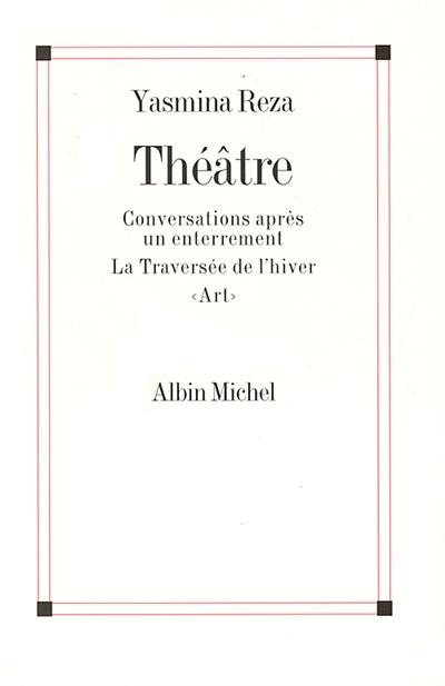 Théâtre | Yasmina Reza (1959-....). Auteur