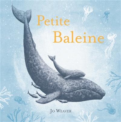 Petite Baleine | Weaver, Jo. Auteur