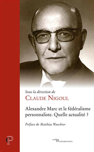 Alexandre Marc et le fédéralisme personnaliste : quelle actualité ?