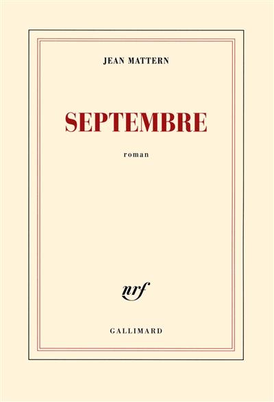 Septembre : roman | Mattern, Jean (1965-....). Auteur