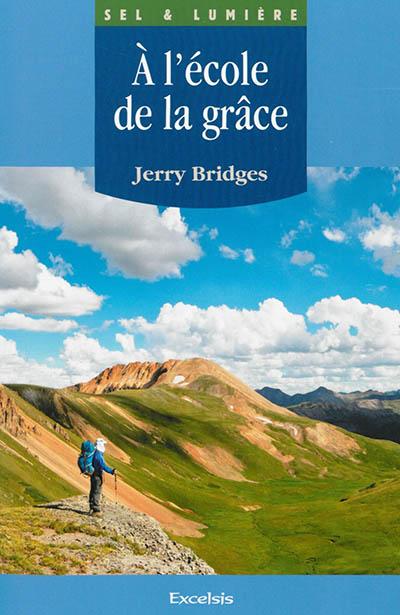 A l'école de la grâce : l'oeuvre de Dieu et la discipline humaine dans la sanctification