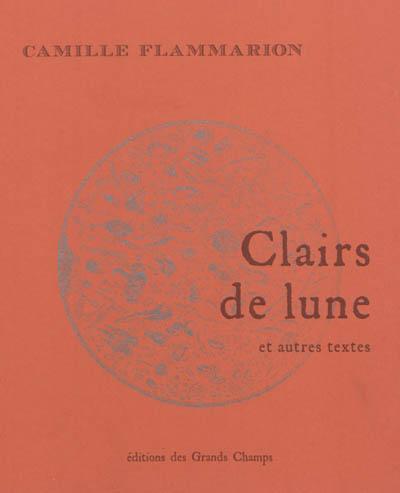 Clairs de lune : et autres textes