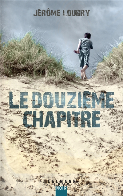 Le douzième chapitre / Jérôme Loubry   Loubry, Jérôme (1976-....). Auteur