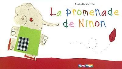 La promenade de Ninon | Carrier, Isabelle (1964-)