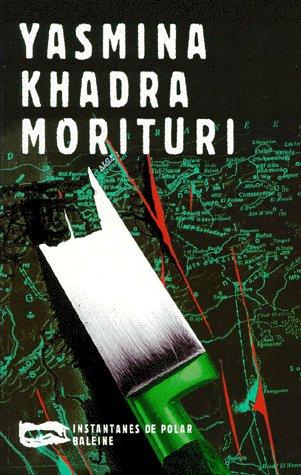 Morituri / Yasmina Khadra. [1]   Khadra, Yasmina (1955-....)