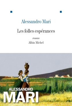 Les folles espérances / Alessandro Mari | Mari, Alessandro. Auteur