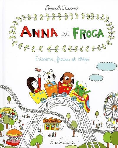 Frissons, fraises et chips / Anouk Ricard | Ricard, Anouk. Auteur