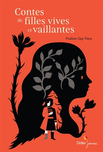 Vives et vaillantes : sept héroïnes de contes |