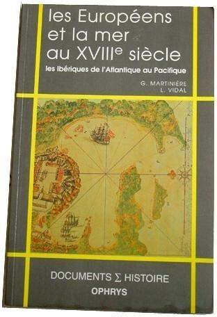 Les Européens et la mer au XVIIIe siècle : les Ibériques de l'Atlantique au Pacifique