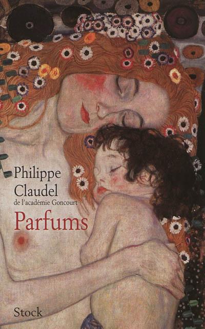 Parfums / Philippe Claudel,... | Claudel, Philippe (1962-....). Auteur