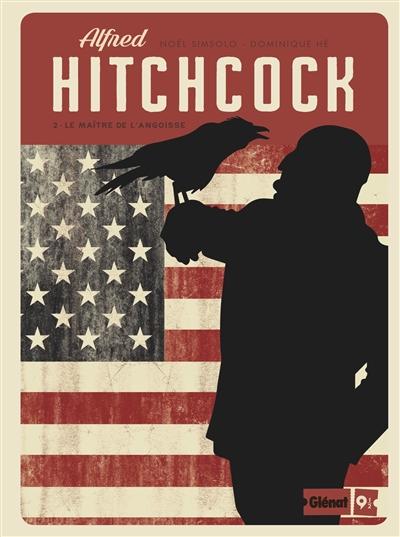 Alfred Hitchcock. Vol. 2. Le maître de l'angoisse