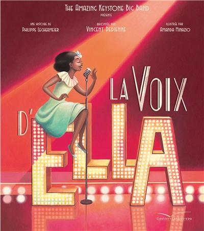 La voix d'Ella / une histoire de Philippe Lechermeier | Lechermeier, Philippe (1968-....). Auteur