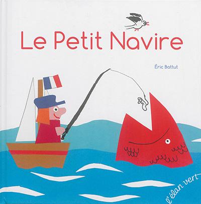 Le petit navire | Battut, Eric (1968-....). Auteur