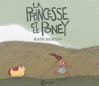 La princesse et le poney / Kate Beaton | Beaton, Kate (1983-....). Auteur