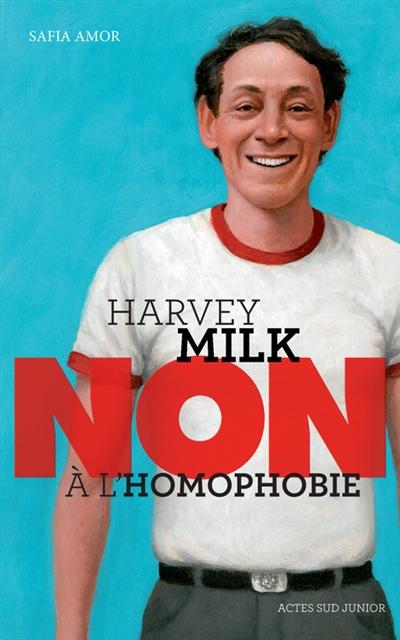 Harvey Milk : non à l'homophobie