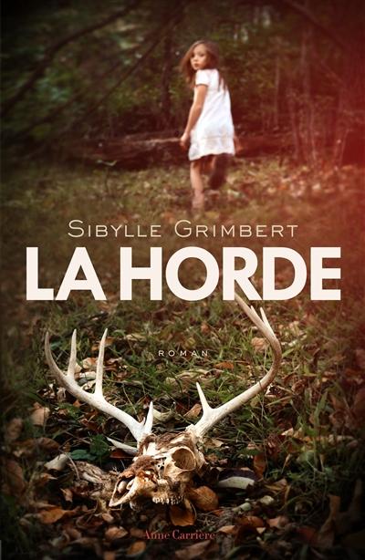 La Horde | Grimbert, Sibylle (1967-....). Auteur