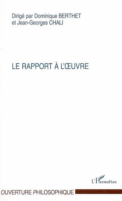 Le rapport à l'oeuvre   Berthet, Dominique. Éditeur scientifique