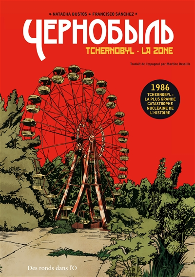 Tchernobyl, la zone / Natacha Bustos, Francisco Sanchez   Bustos, Natacha (1981-....). Auteur