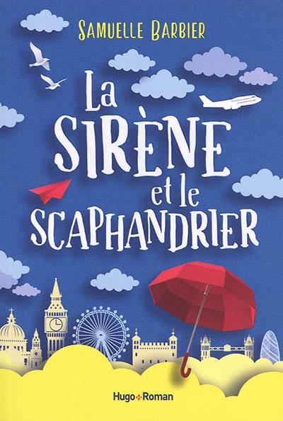 La sirène et le scaphandrier / Samuelle Barbier   Barbier, Samuelle (1989-....). Auteur