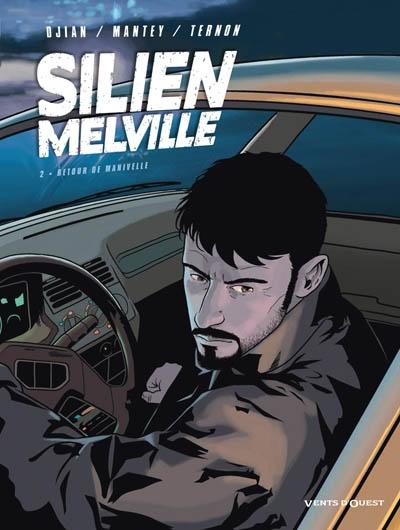 Silien Melville. Vol. 2. Retour de manivelle