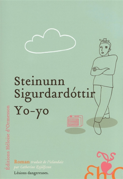 Yo-yo : roman / Steinunn Sigurdardottir   Steinunn Sigurdardottir (1950-....). Auteur