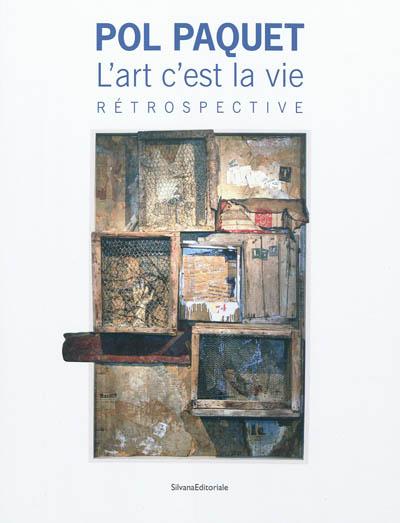 Pol Paquet : l'art c'est la vie, rétrospective : exposition, au musée de l'Ardenne, au musée Rimbaud, à la médiathèque Voyelles, du 23 octobre 2011 au 29 janvier 2012