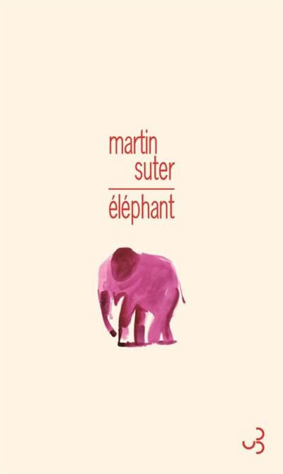 Eléphant   Suter, Martin (1948-....). Auteur