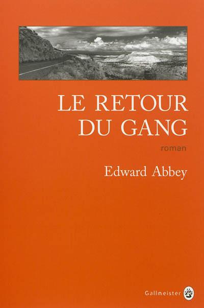 retour du gang (Le) : roman | Abbey, Edward. Auteur