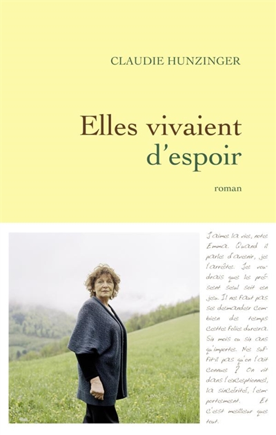Elles vivaient d'espoir : roman / Claudie Hunzinger   Hunzinger, Claudie (1940-....). Auteur