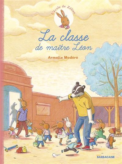 La classe de maître Léon / Armelle Modéré | Modéré, Armelle (1971-....). Auteur