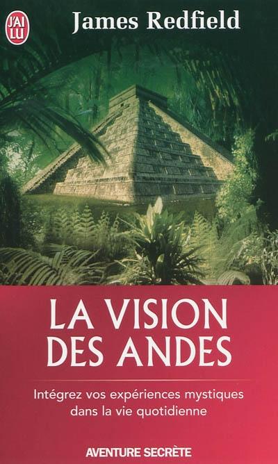 La vision des Andes : pour vivre pleinement la nouvelle conscience spirituelle