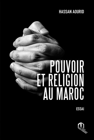 Pouvoir et religion au Maroc