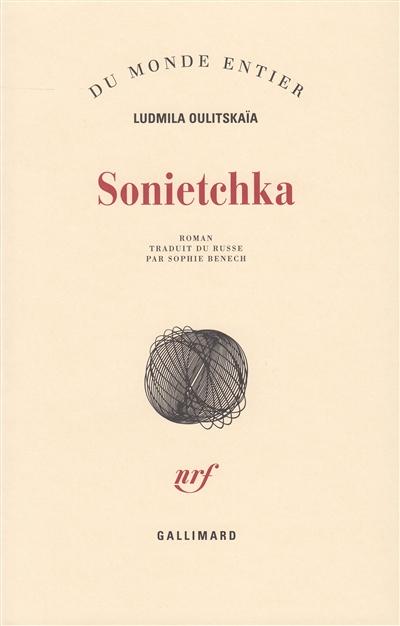 Sonietchka : roman / Ludmila Oulitskaïa   Ulickaâ, Lûdmila Evgenʹevna (1943-....). Auteur