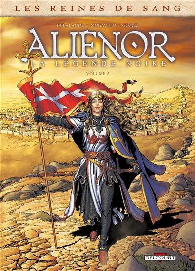 Aliénor, la légende noire. Volume 3 | Delalande, Arnaud (1972?-....). Auteur