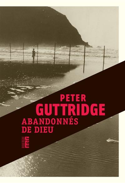 Abandonnés de Dieu : roman / Peter Guttridge   Guttridge, Peter. Auteur