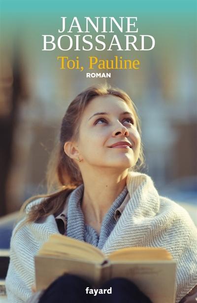 Toi, Pauline | Boissard, Janine (1932-....). Auteur