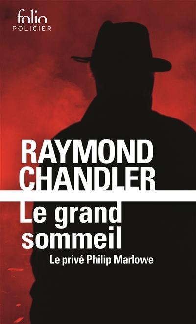 Le grand sommeil / Raymond Chandler | Chandler, Raymond (1888-1959). Auteur