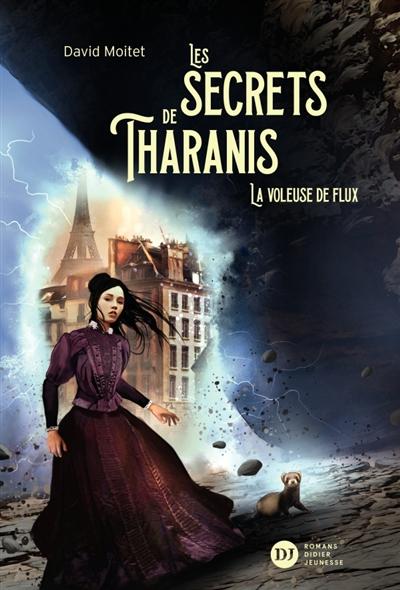 Les secrets de Tharanis. Vol. 2. La voleuse de flux