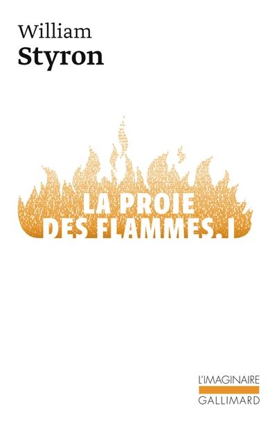 La proie des flammes. Vol. 1