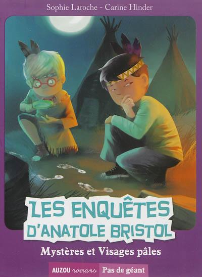 Les enquêtes d'Anatole Bristol. Mystères et visages pâles