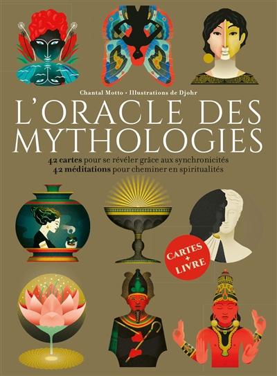 L'oracle des mythologies : 42 cartes pour se révéler grâce aux synchronicités, 42 méditations pour cheminer en spiritualités