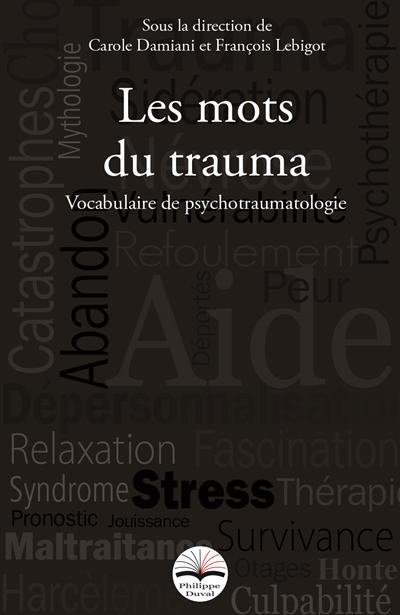 Les mots du trauma : vocabulaire du psychotraumatisme