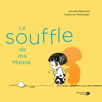 Le souffle de ma Mamie / Catherine Metzmeyer   Metzmeyer, Catherine (1954-....). Auteur