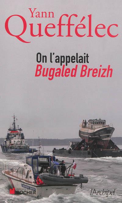 On l'appelait Bugaled Breizh.