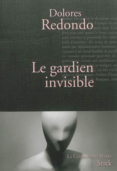 Le gardien invisible : roman / Dolores Redondo | Redondo, Dolores (1969-....). Auteur