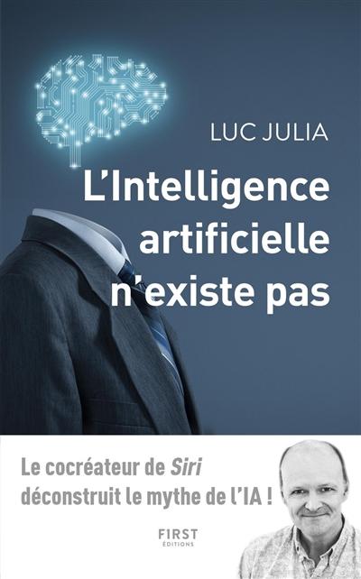L'intelligence artificielle n'existe pas / Luc Julia | Julia, Luc. Auteur