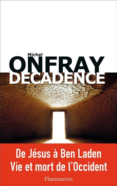 Décadence : vie et mort du judéo-christianisme | Onfray, Michel (1959-....). Auteur